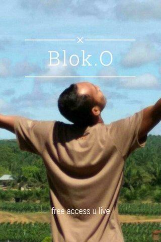 Blok.O free access u live