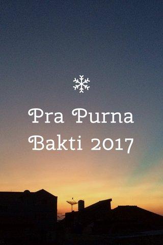 Pra Purna Bakti 2017