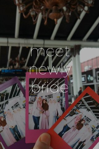 meet newly bride