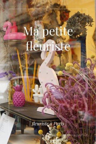 Ma petite fleuriste | fleuriste à Paris |