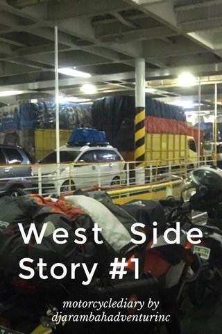 West Side Story #1 motorcyclediary by djarambahadventurinc