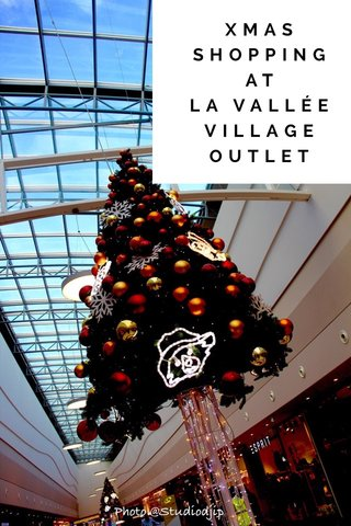 XMAS SHOPPING AT LA VALLÉE VILLAGE OUTLET
