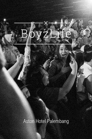 BoyzLife Aston Hotel Palembang