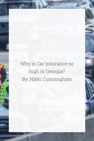 Why is Car Insurance so high in Georgia? By: Nikki Cunningham