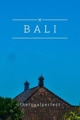 BALI theroyalperfect