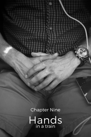Hands Chapter Nine in a train