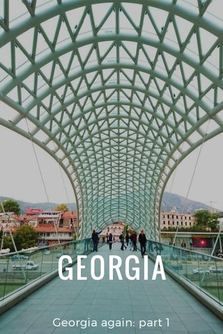 GEORGIA Georgia again: part 1