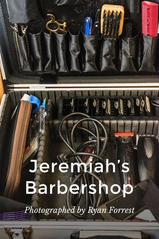 Jeremiah's Barbershop Photographed by Ryan Forrest