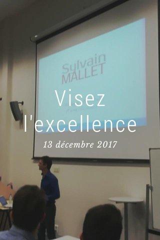 Visez l'excellence 13 décembre 2017
