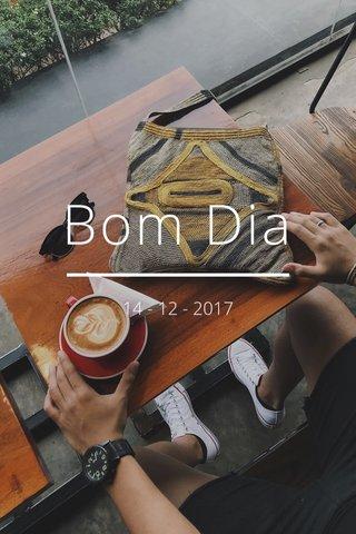 Bom Dia 14 - 12 - 2017