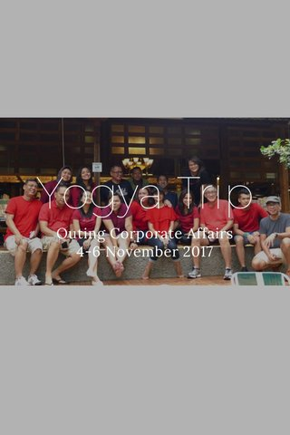 Yogya Trip Outing Corporate Affairs 4-6 November 2017