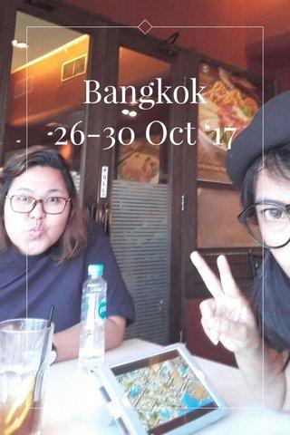 Bangkok 26-30 Oct '17