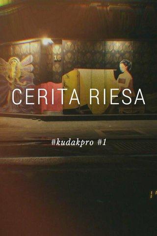 CERITA RIESA #kudakpro #1