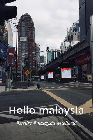 Hello malaysia #steller #malaysia #stellerid