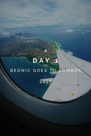 DAY 1 BEONIC GOES TO LOMBOK - 2017