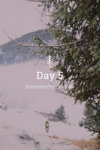 Day 5 Dolomites/Home - Italy