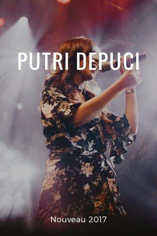 PUTRI DEPUCI Nouveau 2017