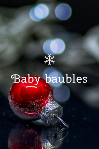 Baby baubles