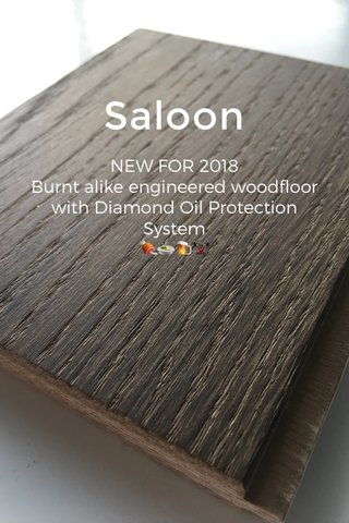 Saloon NEW FOR 2018 Burnt alike engineered woodfloor with Diamond Oil Protection System 🍖🍲🍺🏋🏿‍♂️