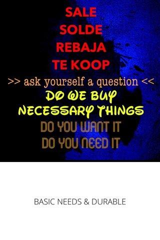 BASIC NEEDS & DURABLE