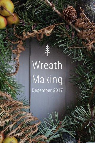 Wreath Making December 2017