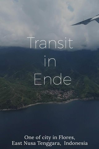 Transit in Ende One of city in Flores, East Nusa Tenggara, Indonesia