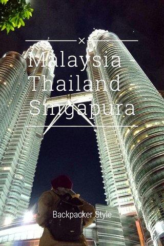 Malaysia - Thailand - Singapura Backpacker Style