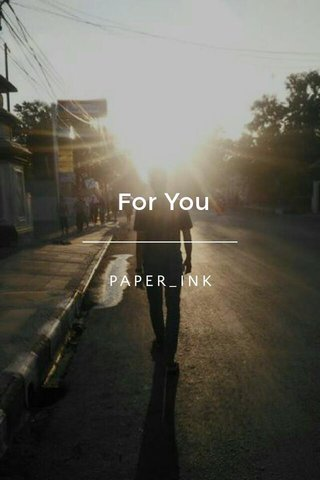 For You PAPER_INK