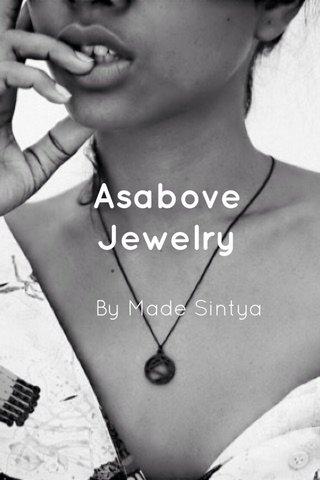 Asabove Jewelry By Made Sintya