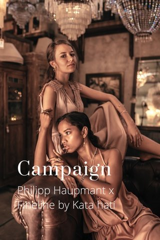 Campaign Philipp Haupmant x Fineline by Kata hati