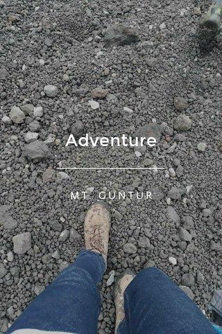 Adventure MT. GUNTUR