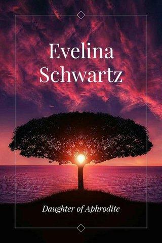 Evelina Schwartz Daughter of Aphrodite