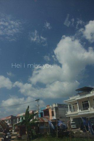 Hei i miss you
