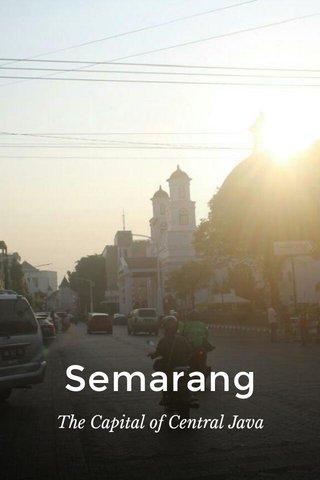 Semarang The Capital of Central Java