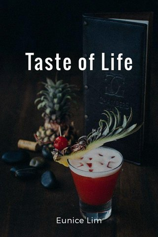 Taste of Life Eunice Lim