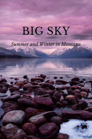 BIG SKY Summer and Winter in Montana