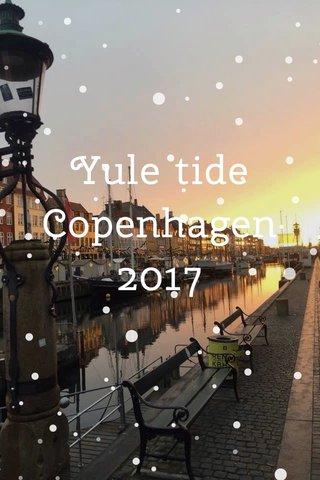 Yule tide Copenhagen 2017
