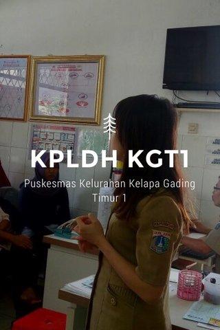 KPLDH KGT1 Puskesmas Kelurahan Kelapa Gading Timur 1
