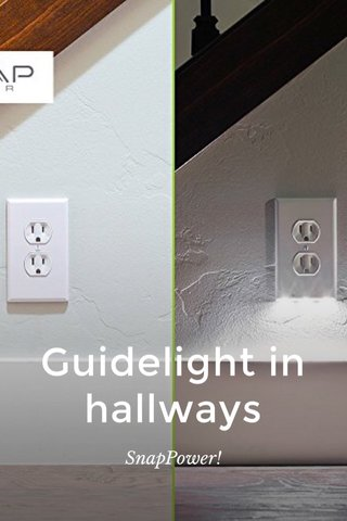 Guidelight in hallways SnapPower!