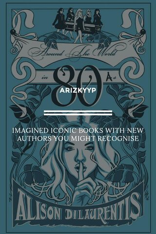 ARIZKYYP IMAGINED ICONIC BOOKS WITH NEW AUTHORS YOU MIGHT RECOGNISE
