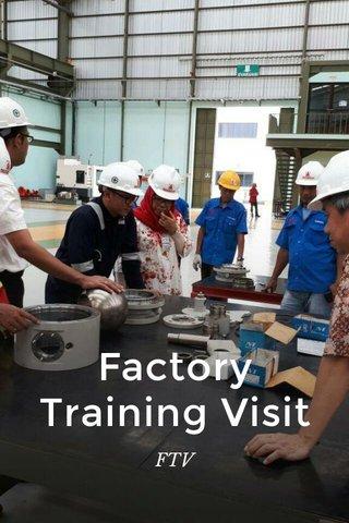 Factory Training Visit FTV