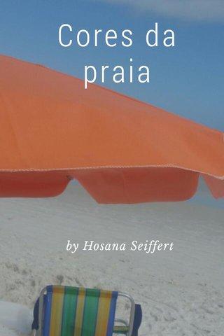 Cores da praia by Hosana Seiffert