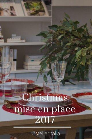 Christmas mise en place 2017 #stelleritalia