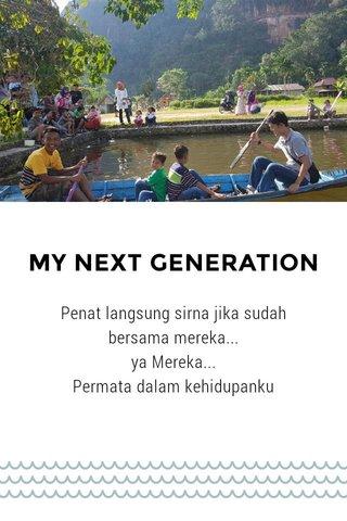MY NEXT GENERATION