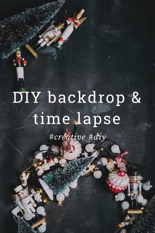 DIY backdrop & time lapse #creative #diy