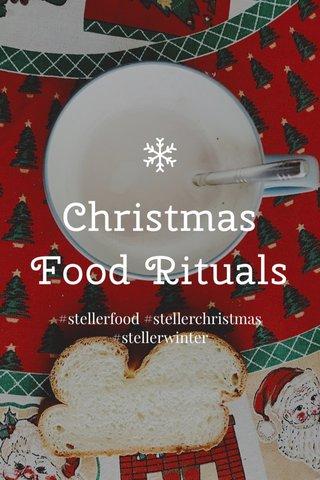 Christmas Food Rituals #stellerfood #stellerchristmas #stellerwinter