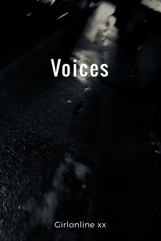 Voices Girlonline xx