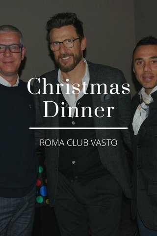 Christmas Dinner ROMA CLUB VASTO