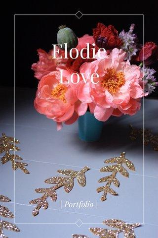 Elodie Love | Portfolio |