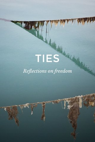 TIES Reflections on freedom